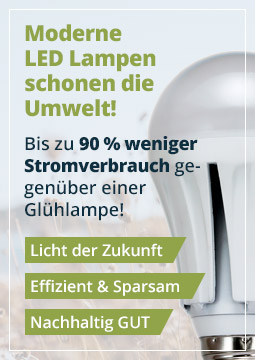 Moderne LED Lampen schonen die Umwelt!